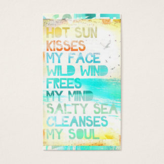 Hot Sun Kisses My Face Salty Sea Cleanses My Soul Business Card