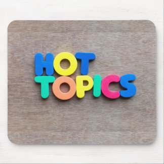 Hot topics mouse pad