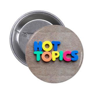Hot topics pinback button