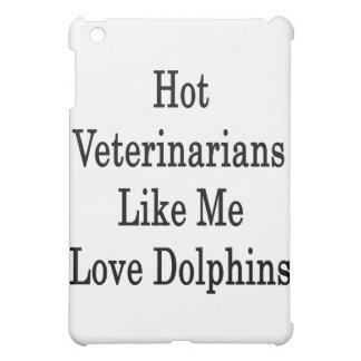 Hot Veterinarians Like Me Love Dolphins iPad Mini Cases
