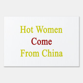 Hot Women Come From China Yard Sign