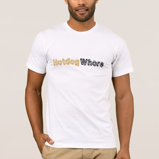 Hotdog Whore T-Shirt