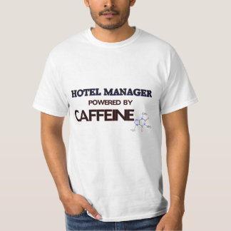 Hotel Manager Powered by caffeine T-Shirt