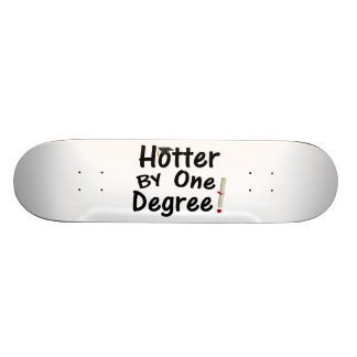 Hotter By One Degree Graduation Skateboard