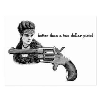 Hotter than a two dollar pistol Steampunk. Postcard
