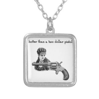 Hotter than a two dollar pistol Steampunk. Silver Plated Necklace