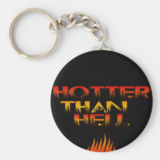 Hotter Than Hell Keychain