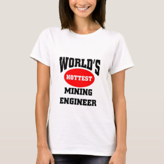 hottest mining engineer T-Shirt