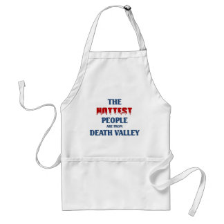 Hottest people are from Death Valley Adult Apron