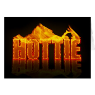 Hottie flamea la tarjeta de felicitación