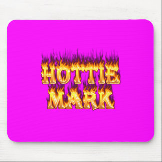 Hottie Mark fire and flames. Mouse Pad