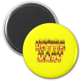Hottie Mary fire and flames. Magnet
