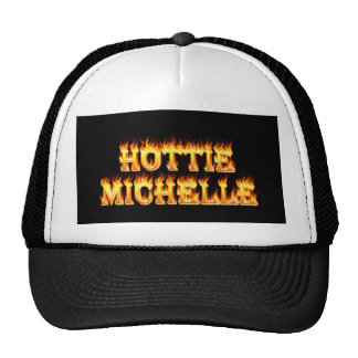 Hottie Michelle fire and flames Trucker Hat