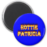 Hottie Patricia fire and flames Magnets