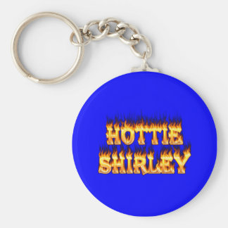 Hottie Shirley fire and flames. Keychain