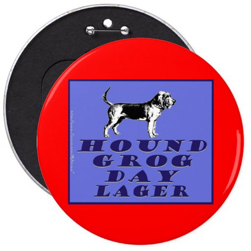 Hound Grog Day Blue Lager 6 Inch Round Button
