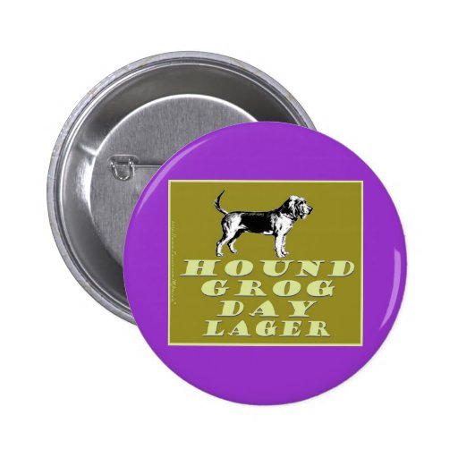 Hound Grog Day Gold Lager 2 Inch Round Button