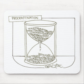 Hour glass: Procrastination, Tomorrow- Yesterday Mouse Pad