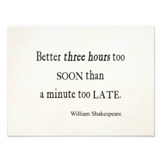 Hours Too Soon Minute Too Late Shakespeare Quote Photo Print