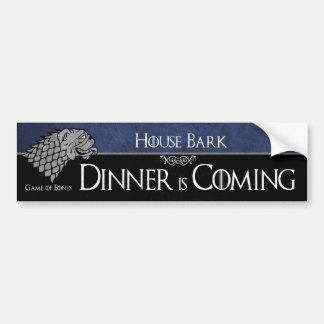 House Bark - Dinner is Coming Bumper Sticker