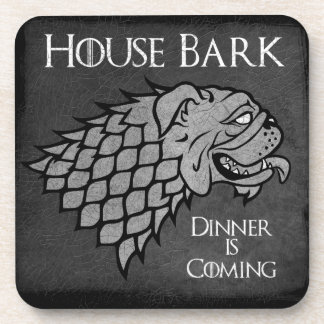 House Bark - Dinner is Coming Drink Coaster