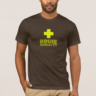 House Casualty T-Shirt