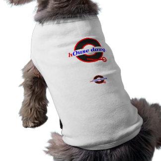 House Dawg... Doggie Tshirt