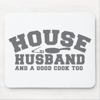 House Husband and a good cook too Mouse Pad