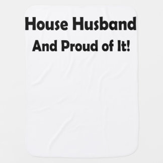 House Husband - And Proud of It! Receiving Blanket
