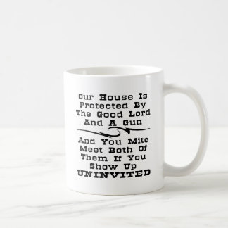 House Is Protected By The Good Lord And A Gun Coffee Mug