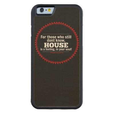 HOUSE music is a feeling, in your soul! Carved® Maple iPhone 6 Bumper Case