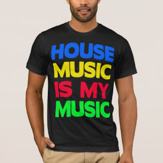 House Music is My Music T-Shirt