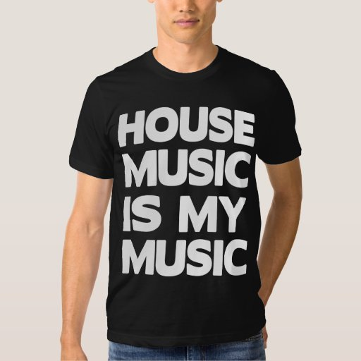 House Music is My Music Tees