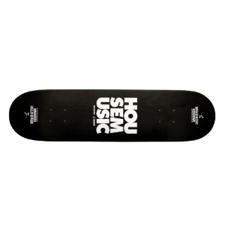 House Music Skateboard