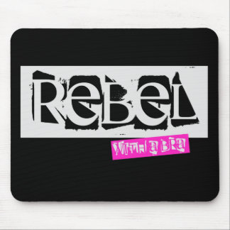 House of Rebeldom: Rebel with a Bra in Black Mouse Mouse Pad