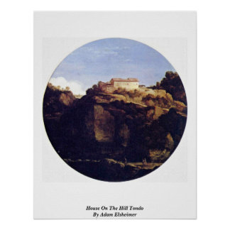 House On The Hill Tondo By Adam Elsheimer Posters
