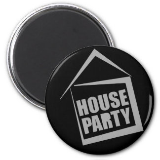 HOUSE PARTY MAGNET