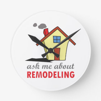 HOUSE REMODELING ROUND CLOCK