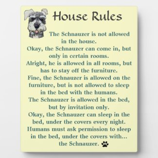 House Rules for Schnauzers Display Plaques
