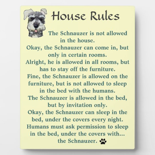 Perfect House Rules For Schnauzers Plaque