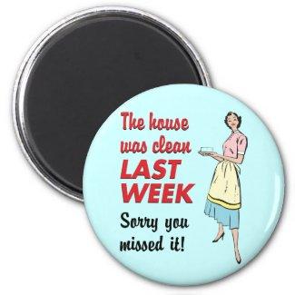 House Was Clean Magnet zazzle_magnet