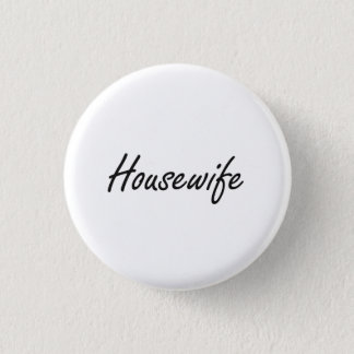 Housewife Artistic Job Design Pinback Button