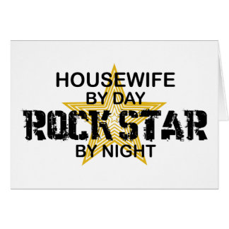 Housewife Rock Star by Night Greeting Card
