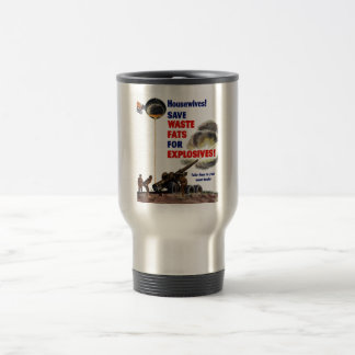 Housewives! Save Waste Fats For Explosives! -- WW2 Coffee Mug