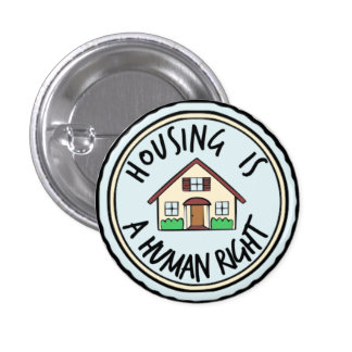 Housing is a Human Right Button