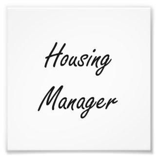 Housing Manager Artistic Job Design Photo Print