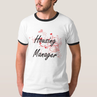 Housing Manager Artistic Job Design with Hearts T Shirts