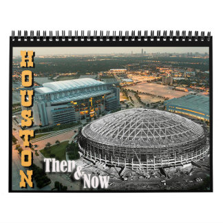 "Houston - ""Then and Now"" Calendar"