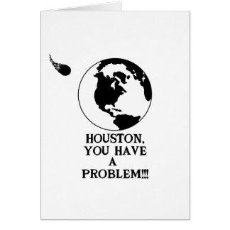 Houston usted tiene un problema - impresión tarjeta de felicitación