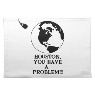 Houston You Have A Problem - Funny NASA Print Cloth Placemat